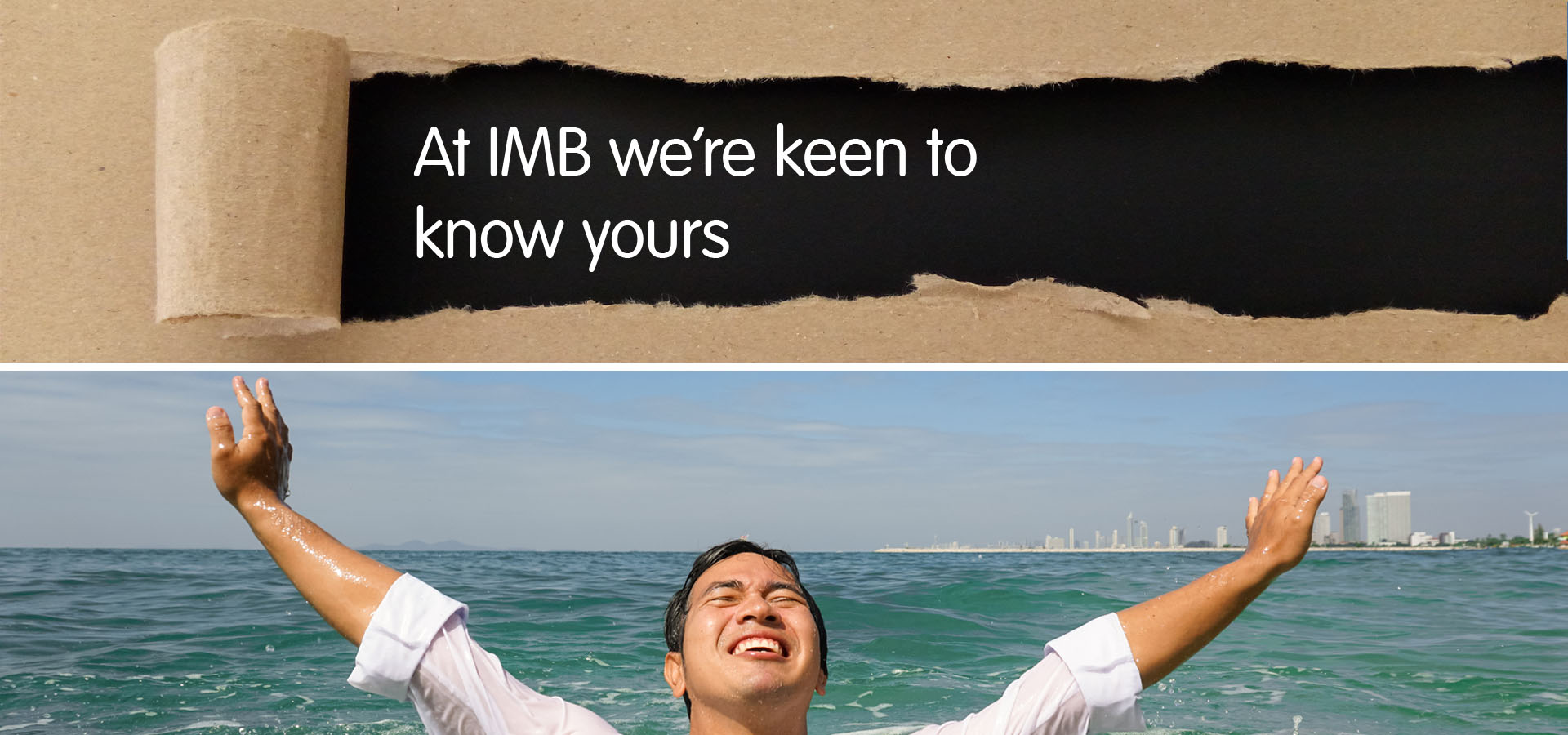 IMB Bank | At IMB we're keen to know yours
